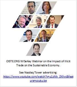 OISTE.ORG WISeKey Webinar on the Impact of Illicit Trade on the Sustainable Economy.  See Nasdaq Tower advertising: https://www.youtube.com/watch?v=u1zMx_ZKXvc&feature=youtu.be