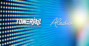 TowerJazz and Aledia - Process Development Partnership Agreement for Cutting-Edge Nanowire-LED Technology